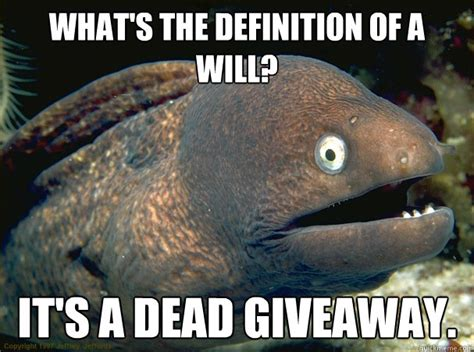 Giveaway Definition - what s the definition of a will it s a dead giveaway bad joke eel quickmeme
