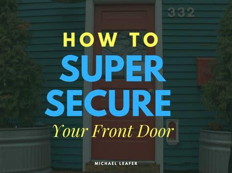 How To Secure Your Front Door How To Secure Your Front Door