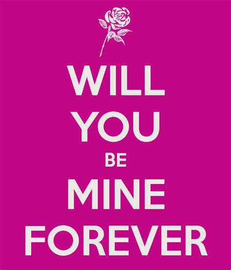 be mine will you be mine forever poster tony keep calm o matic