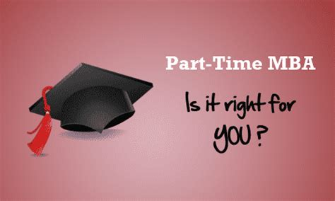 Part Time Mba In India by Why Part Time Mba Might Just Be The Right Thing For You