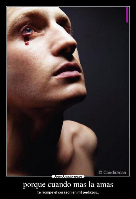 imagenes hombres llorando por amor im 225 genes y carteles de pedazos pag 13 desmotivaciones