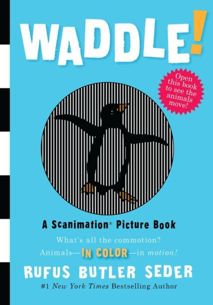 Waddle Scanimation Picture Book Waddle A Scanimation Picture Book By Rufus Butler Seder