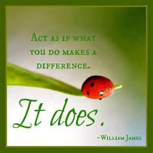 What Do The Different act as if what you do makes a difference it does
