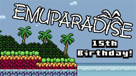 emuparadise youtube emuparadise 15th birthday game competition entry