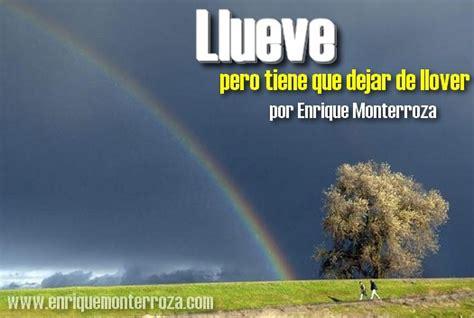 tiene que llover mi 8433979833 llueve pero tiene que dejar de llover enrique monterroza sitio oficial