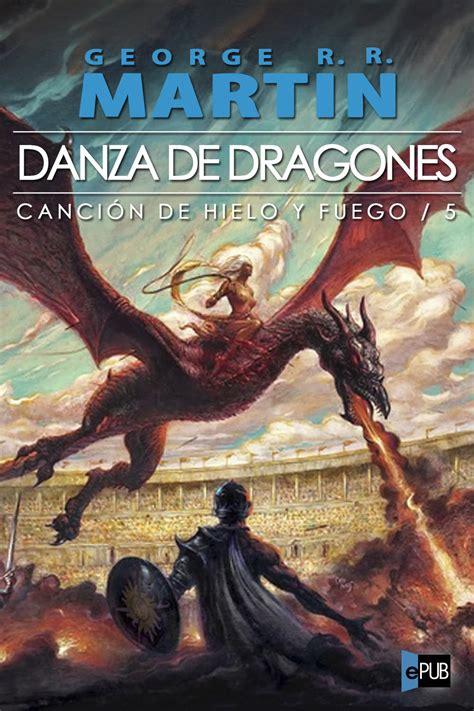 libro danza de dragones canci 243 n de hielo y fuego v danza con dragones george r r martin 171 biblioteca virtual