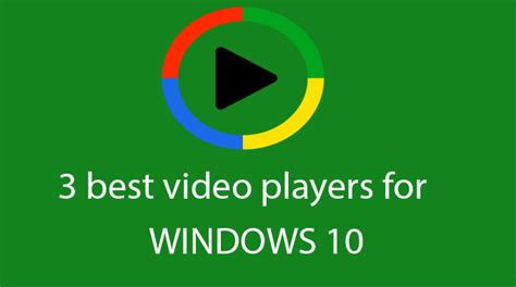 best windows player top 3 best and free players for windows 10 2017