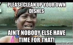 Washing Dishes Meme - please clean up your own dishes