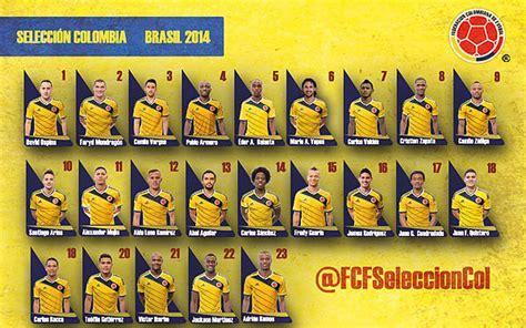 lista de convocados de la seleccion de colombia para el mundial de brasil 2014 los 23 convocados de la selecci 243 n colombia para el mundial