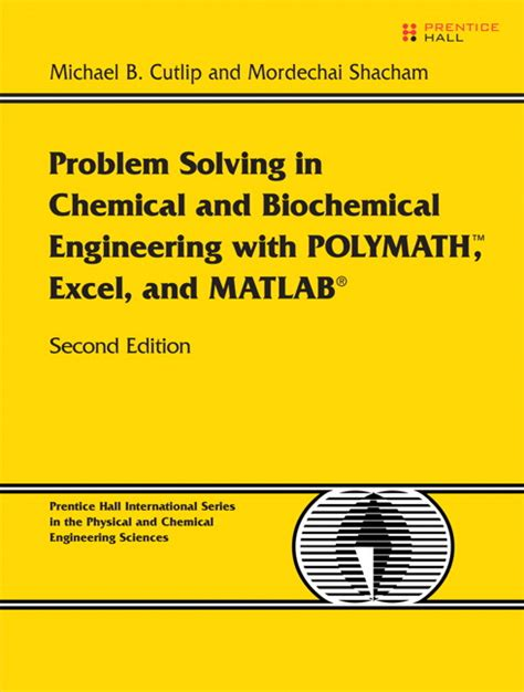 Biochemical Engineering Description by Cutlip Shacham Problem Solving In Chemical And Biochemical Engineering With Polymath Excel