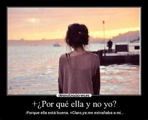 y yo por qu no what is wrong with me bilingual edition edition books 191 por qu 233 ella y no yo desmotivaciones