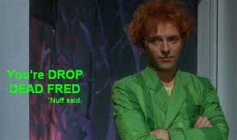 Drop Dead Fred Meme - nuff said drop dead fred pinterest