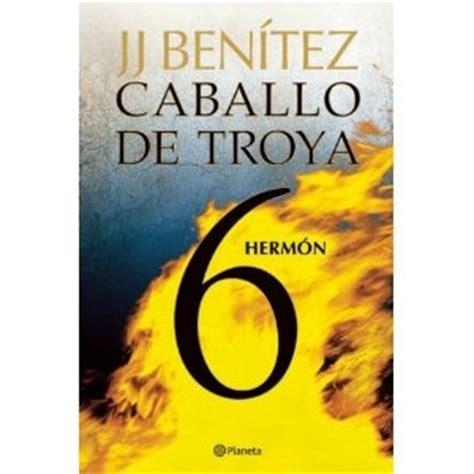 caballo de troya 7 8408108107 hermon caballo de troya 6 caballo de troya trojan horse spanish edition jj ben 205 tez
