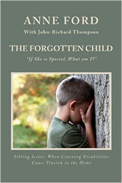 The Forgotten Child Of the forgotten child by ford sibling issues