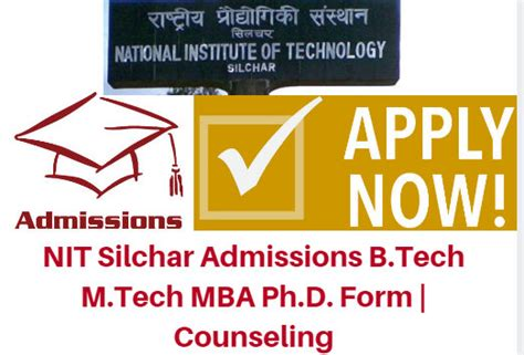 Tech Mba Admissions by Nit Silchar Admissions 2018 B Tech M Tech Mba Ph D Form