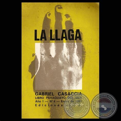libro la llaga to portal guaran 237 la llaga 1981 novela de gabriel casaccia portada e ilustraciones osvaldo