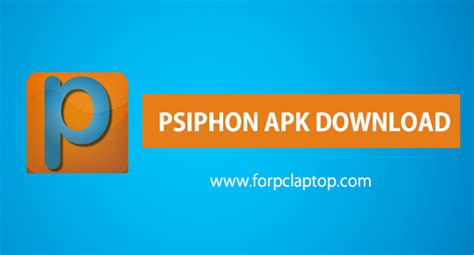 psiphon apk psiphon 129 apk per android e windows pc laptop smartphoneguida