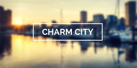 our charm city adventure