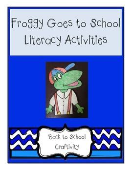 Froggy Goes To School froggy goes to school craftivity response pages by made