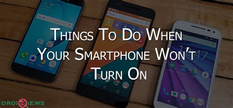 android wont turn on 5 things to try when your android device won t turn on droidviews