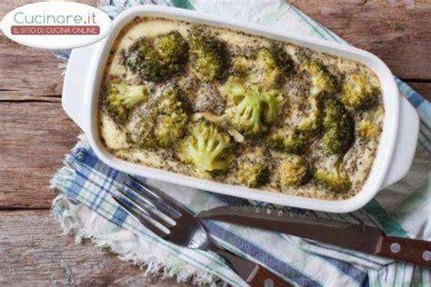 cucinare broccolo broccoli gratinati cucinare it