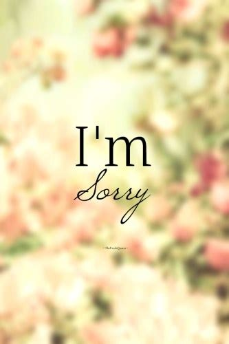im sorry quotes i m sorry quotes messages apology quotes the fresh