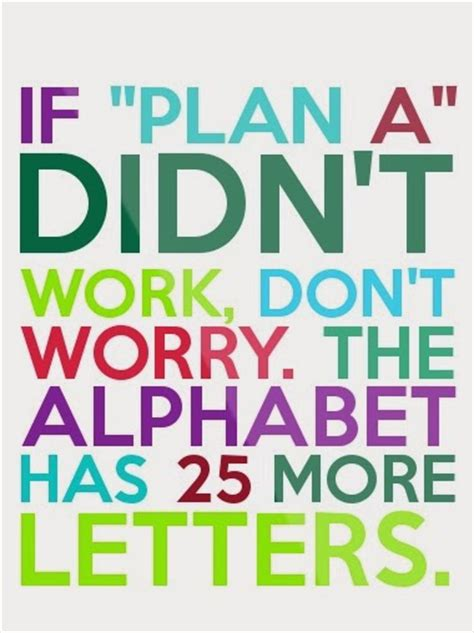 doesn t work when plan a doesn t work don t forget b c d and e
