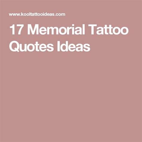 memorial tattoos quotes 6 best the 25 best memorial quotes ideas on