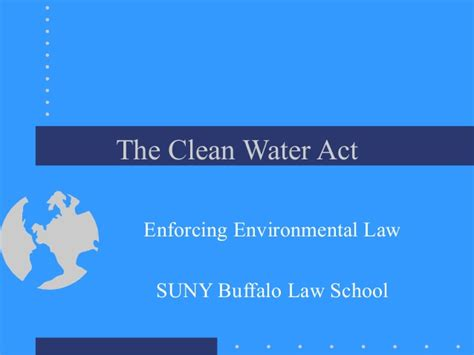 clean water act section 401 summary the clean water act