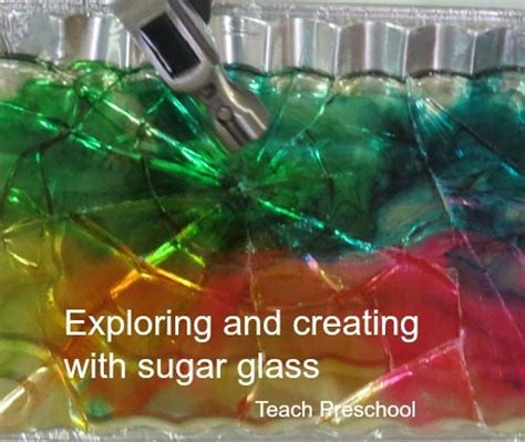 how to make sugar glass exploring and creating with sugar glass teach preschool
