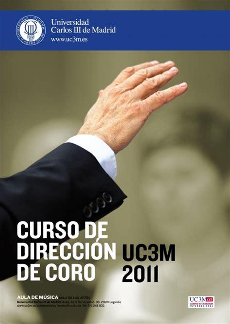 Calendario Uc3m Curso De Direcci 243 N De Coro Uc3m 2011 Coralea