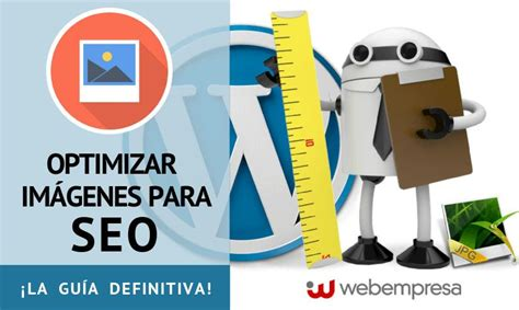 optimizar imagenes google blog wordpress en espa 241 ol