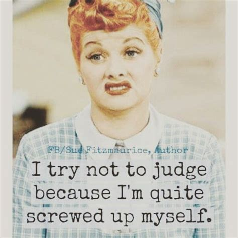 quotes by lucille ball lucy ball i was told by someone on more than one occasion
