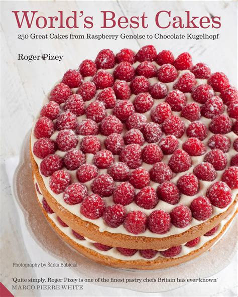 the ultimate cake cookbook unique recipes for the world s best cake balls books world s best cakes roger pizey