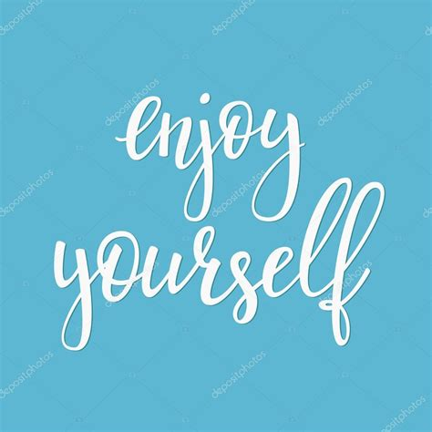 enjoy yourself enjoy yourself quote sign vector typography stock vector