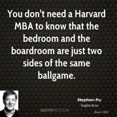 Do I Need An Mba To Be A Cio by Stephen Fry Quotes Quotehd