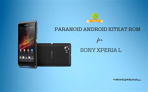 android rom get android 4 4 kitkat update for sony xperia l via aospa paranoidandroid rom the android soul