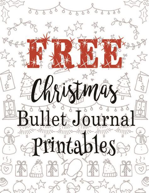 printable christmas journal free christmas bullet journal printables how is that
