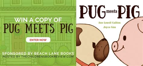 pug meets pig pug meets pig by sue lowell gallion book giveaway the childrens book review