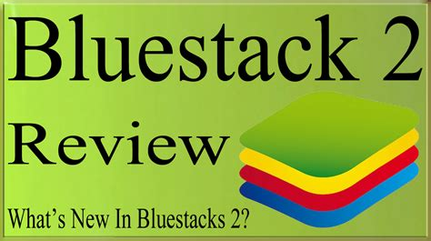 bluestacks system requirements bluestacks 2 review 2016 what s new in bluestacks 2 for