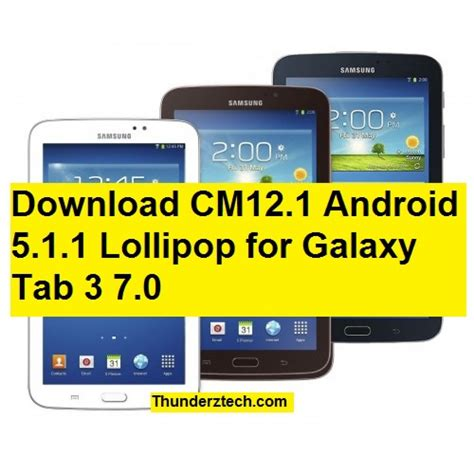 Install Android 5 1 1 Lollipop On Galaxy Tab 3 7 0 Via Unofficial Cm13 Rom Thunderztech