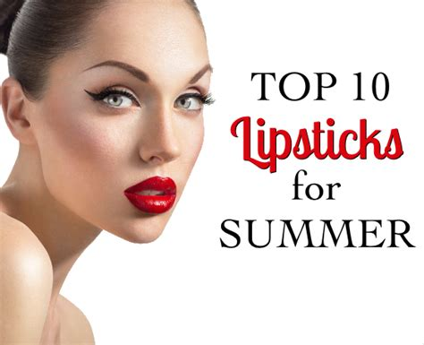 10 Best Lipsticks For This Summer top 10 lipsticks for summer 2014 the best products