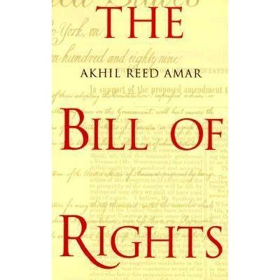 bill of rights picture book the bill of rights creation and reconstruction by akhil