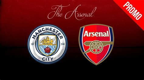 arsenal vs man city man city vs arsenal promo 2016 17 youtube