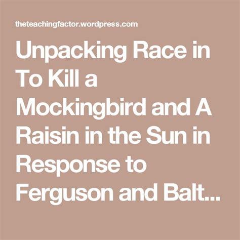 a raisin in the sun racial themes 129 best images about to kill a mockingbird on pinterest