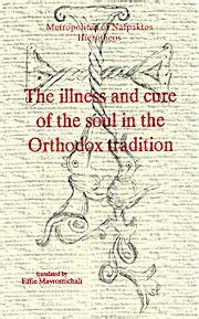 Illness Amp Cure Of The Soul In The Orthodox Tradition The
