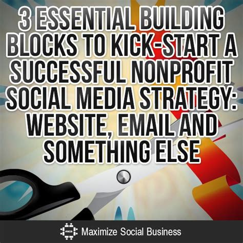 social startup success how the best nonprofits launch scale up and make a difference books 3 building blocks to start a nonprofit social media strategy
