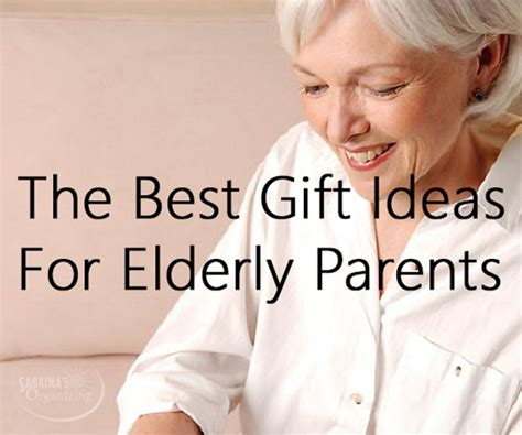 best gifts for seniors the best gift ideas for elderly parents sabrina s organizing