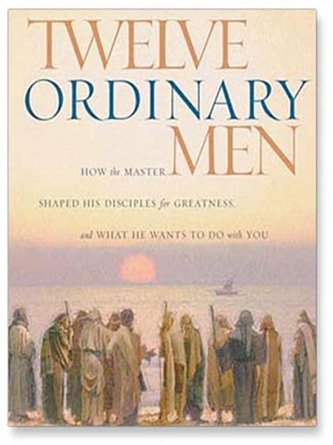 twelve ordinary men how 0849917735 john macarthur twelve ordinary men books and movies