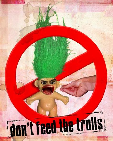 Don T Feed The Trolls Meme - quot don t feed the trolls quot reexamining a tired maxim